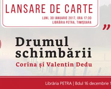 """Lansare de carte: """"Drumul schimbării"""" – Valentin și Corina Dedu, Timișoara"""