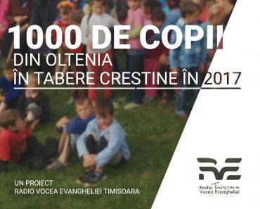 1000 de copii din Oltenia in tabere crestine in 2017 - Un Proiect de la Radio Vocea Evangheliei Timisoara