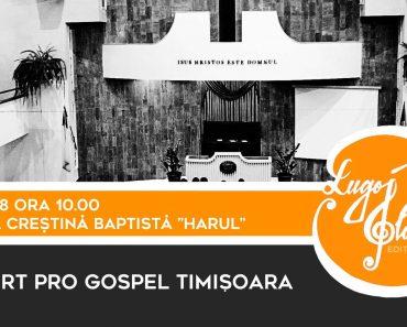 """Corul """"Pro Gospel"""" din Timișoara susține un concert la Biserica """"Harul"""" din Lugoj"""