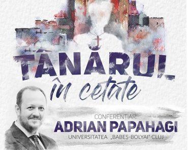 """Conferința """"Tânărul în Cetate"""" cu Adrian Papahagi, la Iași"""