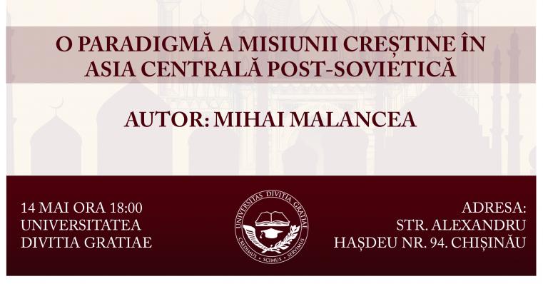 """Lansarea de Carte """"O paradigmă a misiunii creștine în Asia Centrală post-sovietică"""" de Mihai Malancea la Chișinău"""